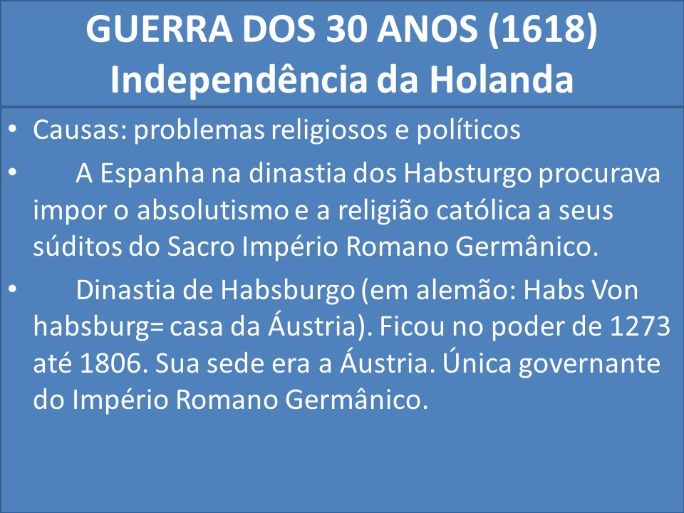 GUERRA DOS 30 ANOS (1618) Independência da Holanda