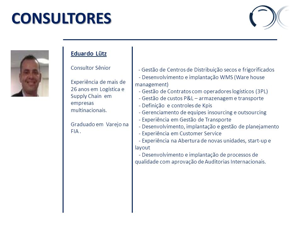 K' CONSULTORES. Eduardo Lütz. Consultor Sênior. Experiência de mais de 26 anos em Logística e Supply Chain em empresas multinacionais.