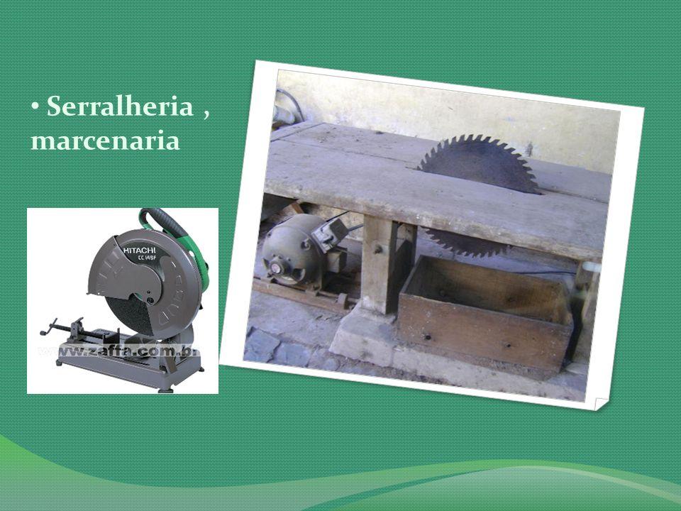 Serralheria , marcenaria