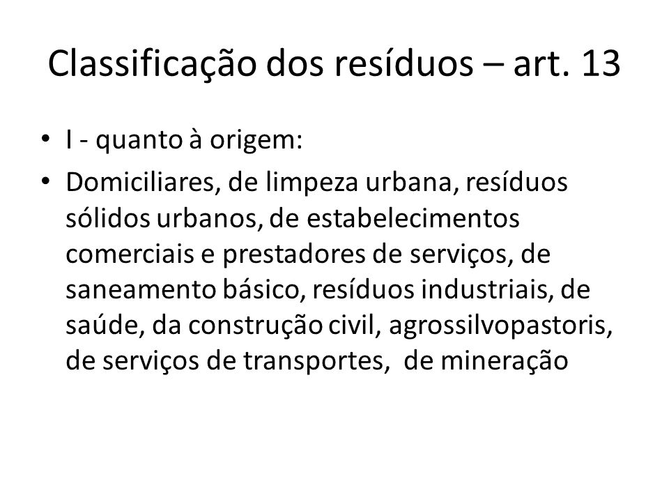 Classificação dos resíduos – art. 13