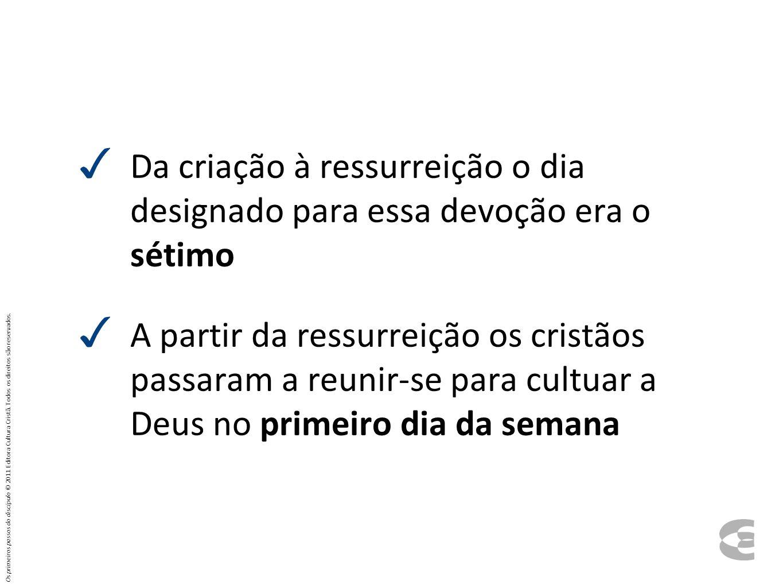Da criação à ressurreição o dia designado para essa devoção era o sétimo