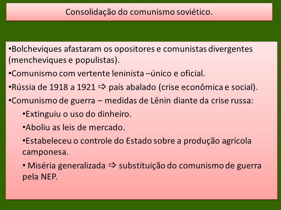 Consolidação do comunismo soviético.