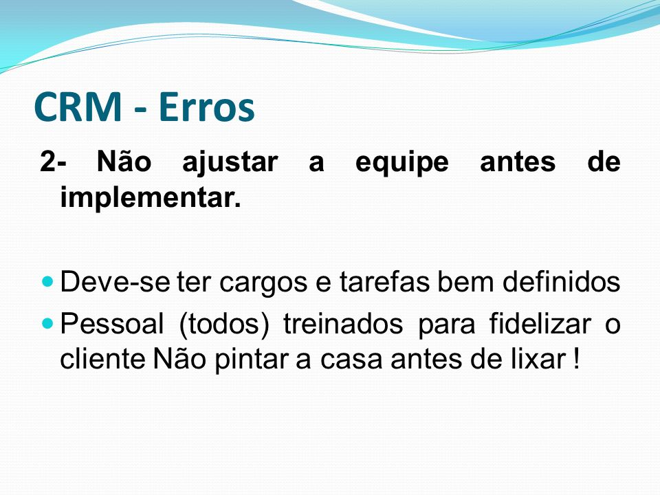 CRM - Erros 2- Não ajustar a equipe antes de implementar.