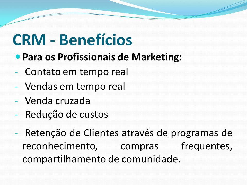 CRM - Benefícios Para os Profissionais de Marketing: