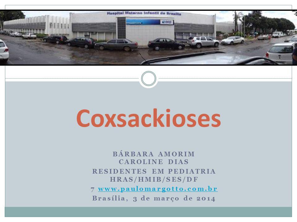 Coxsackioses BÁRBARA AMORIM CAROLINE DIAS