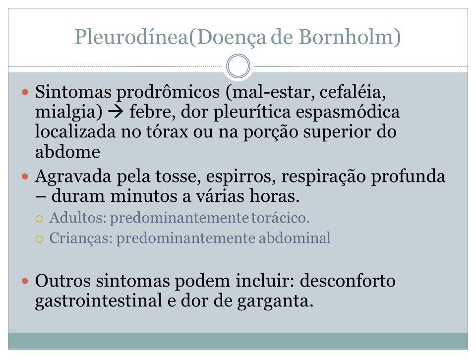 Pleurodínea(Doença de Bornholm)