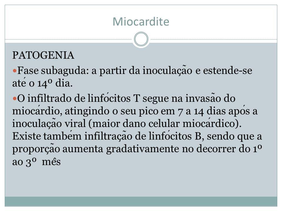 Miocardite PATOGENIA. Fase subaguda: a partir da inoculação e estende-se até o 14º dia.