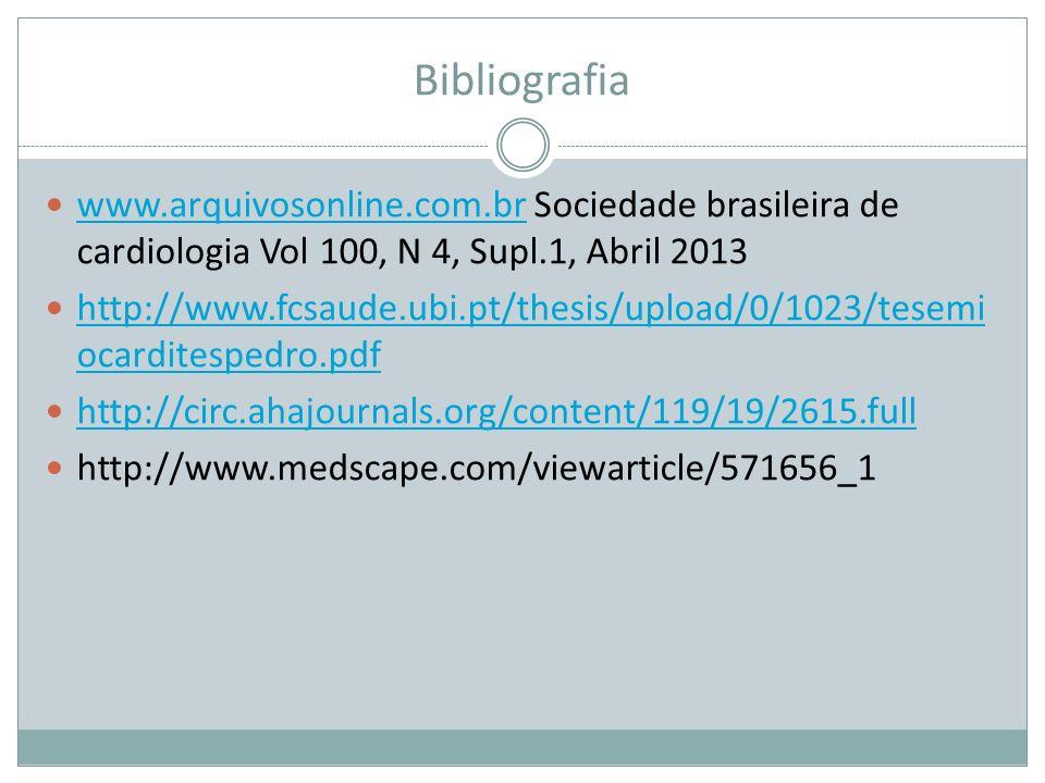 Bibliografia www.arquivosonline.com.br Sociedade brasileira de cardiologia Vol 100, N 4, Supl.1, Abril 2013.