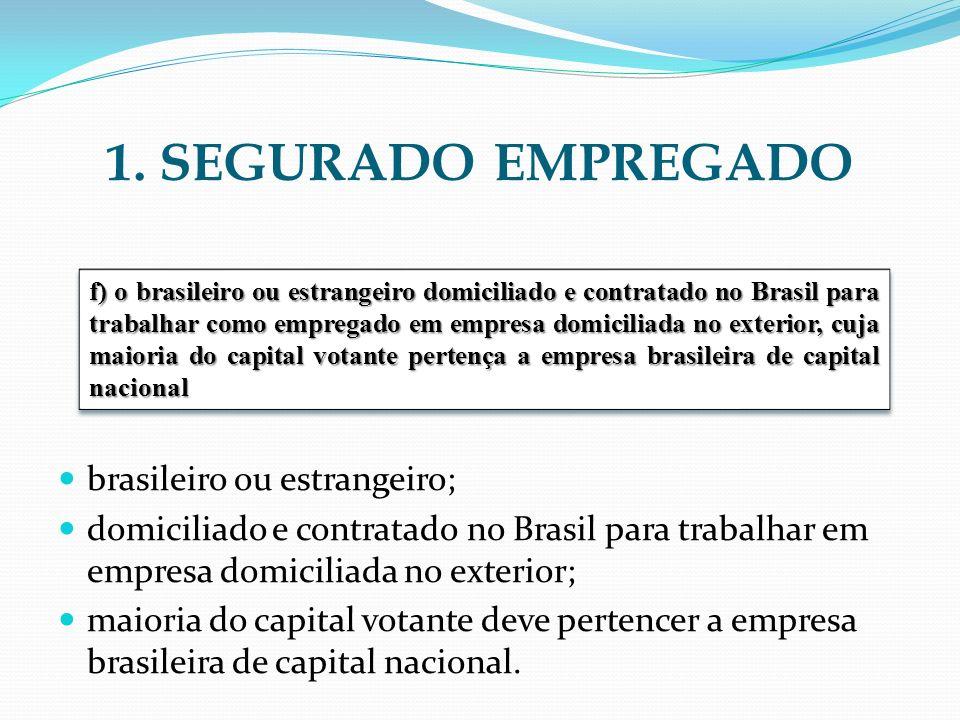 1. SEGURADO EMPREGADO brasileiro ou estrangeiro;