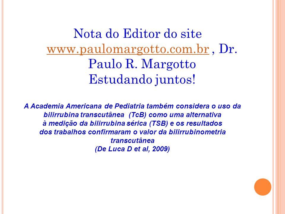 A Academia Americana de Pediatria também considera o uso da