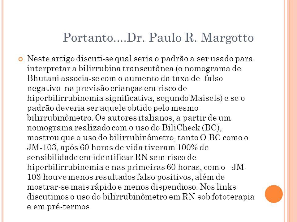 Portanto....Dr. Paulo R. Margotto