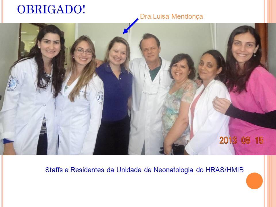 OBRIGADO! Dra.Luisa Mendonça