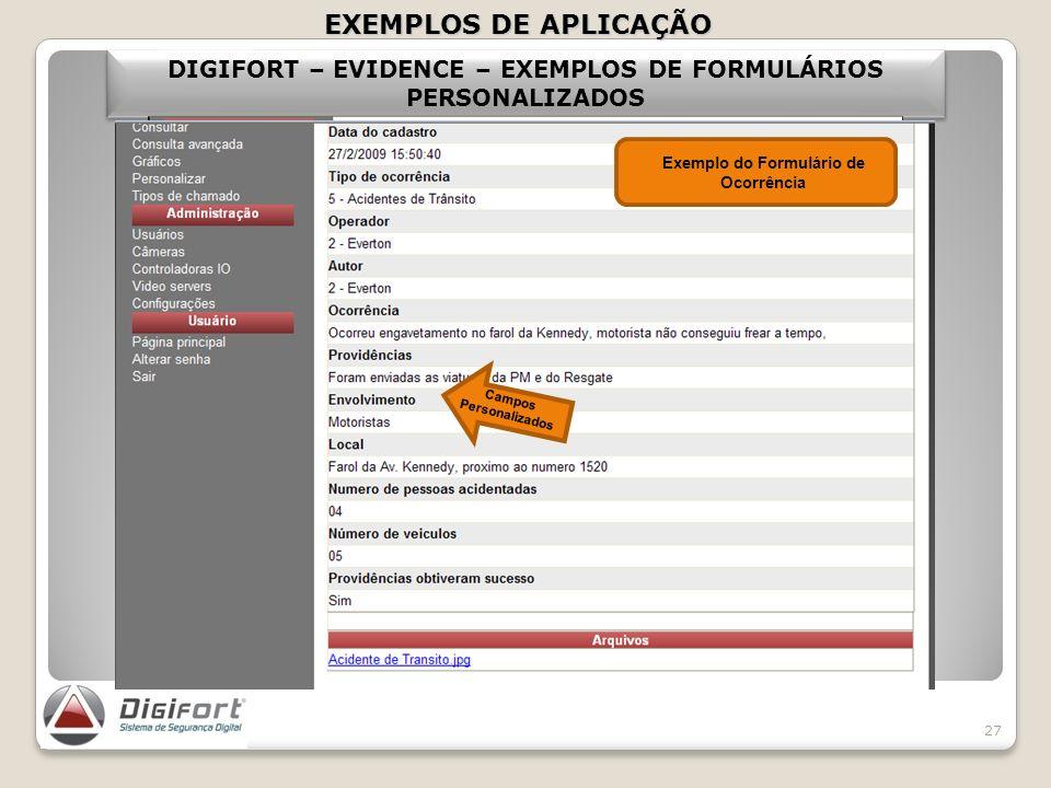 EXEMPLOS DE APLICAÇÃO DIGIFORT – EVIDENCE – EXEMPLOS DE FORMULÁRIOS PERSONALIZADOS. Exemplo do Formulário de Ocorrência.
