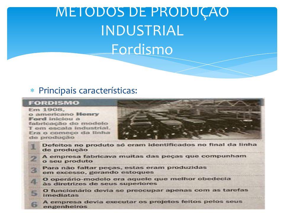 MÉTODOS DE PRODUÇÃO INDUSTRIAL Fordismo