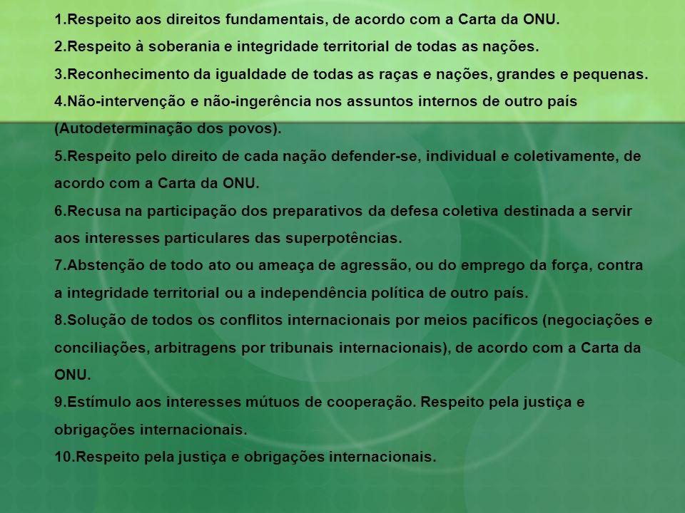 1. Respeito aos direitos fundamentais, de acordo com a Carta da ONU. 2