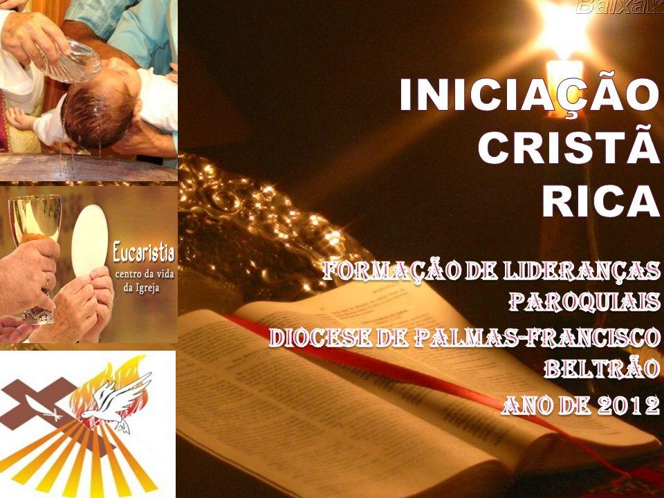 INICIAÇÃO CRISTÃ RICA FORMação DE LIDERANÇAS PAROQUIAIS