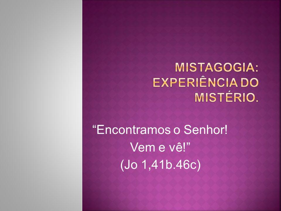 MISTAGOGIA: experiência do mistério.