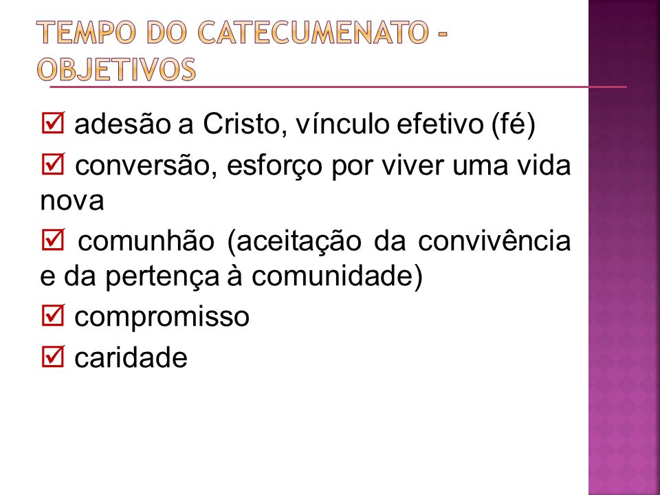 Tempo do catecumenato - objetivos