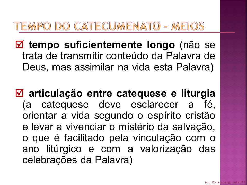 Tempo do catecumenato - meios