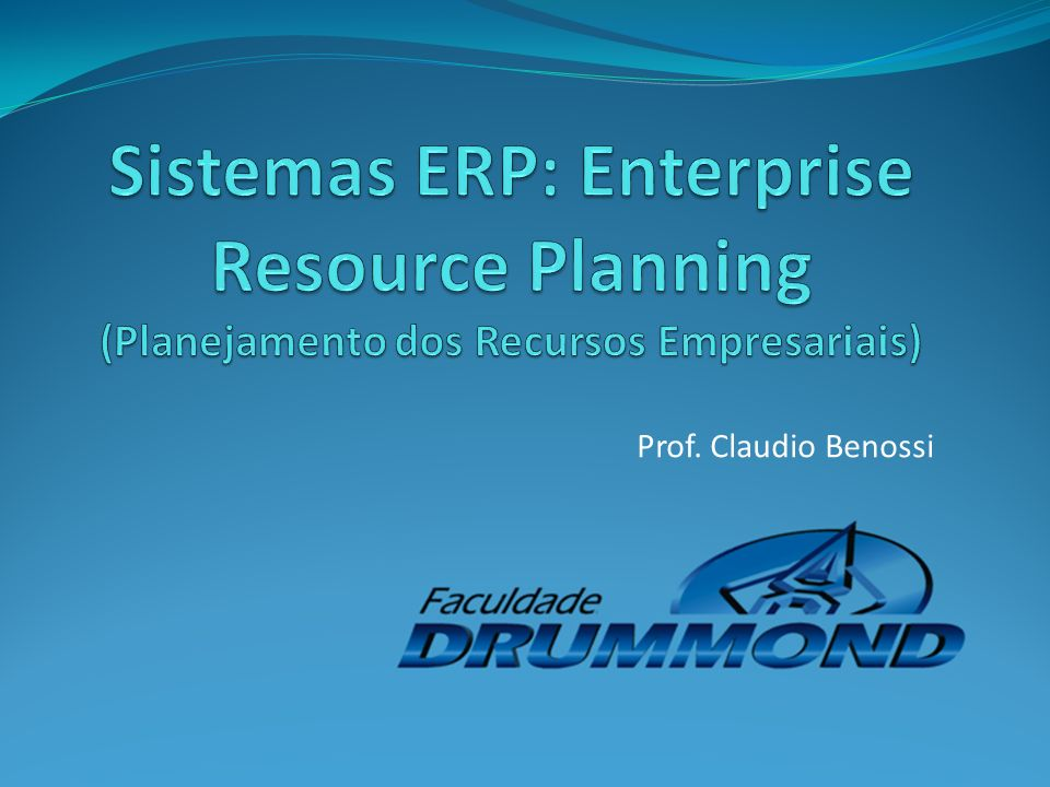 Sistemas ERP: Enterprise Resource Planning (Planejamento dos Recursos Empresariais)