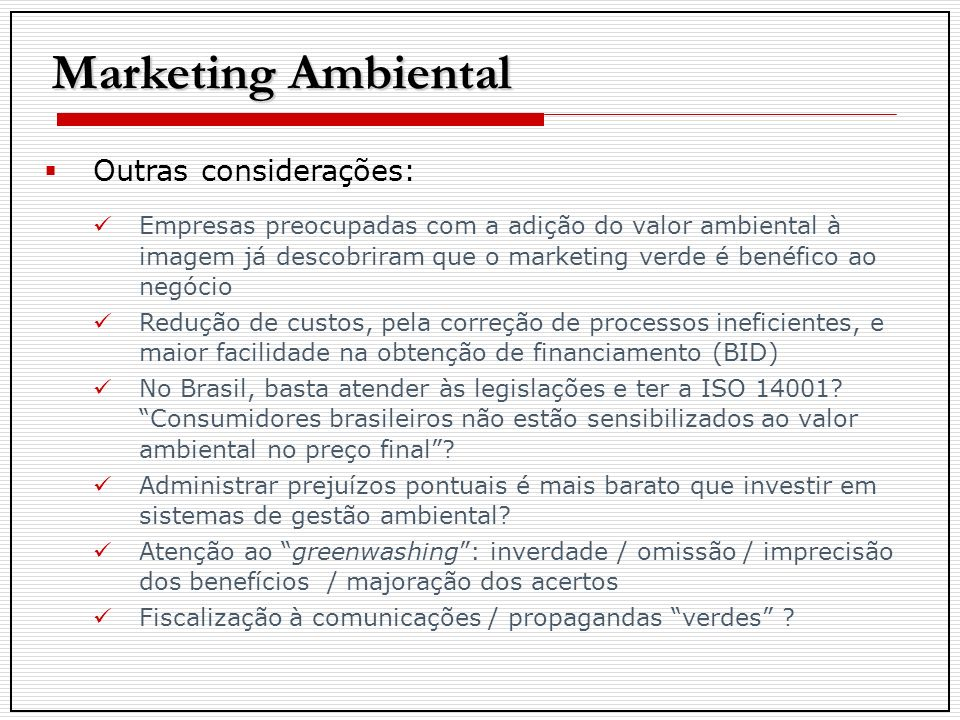 Marketing Ambiental Outras considerações: