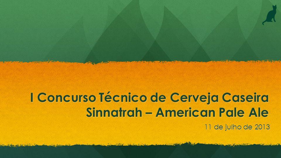 I Concurso Técnico de Cerveja Caseira Sinnatrah – American Pale Ale