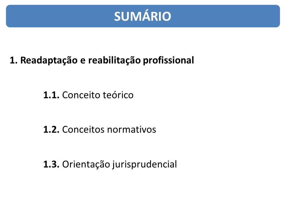 SUMÁRIO 1. Readaptação e reabilitação profissional
