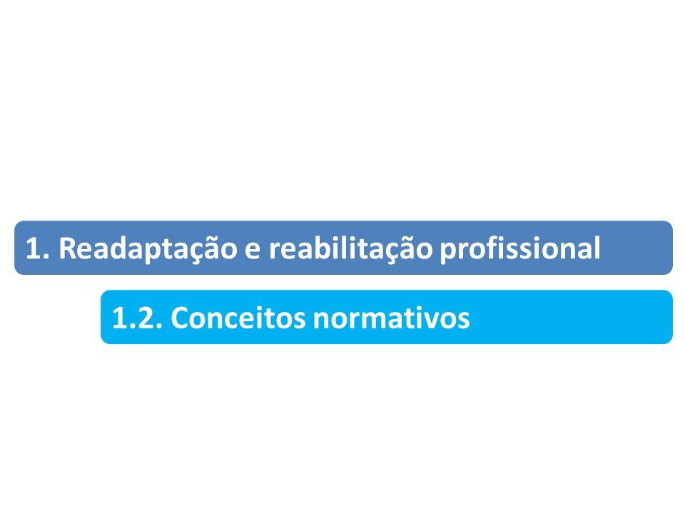 1. Readaptação e reabilitação profissional