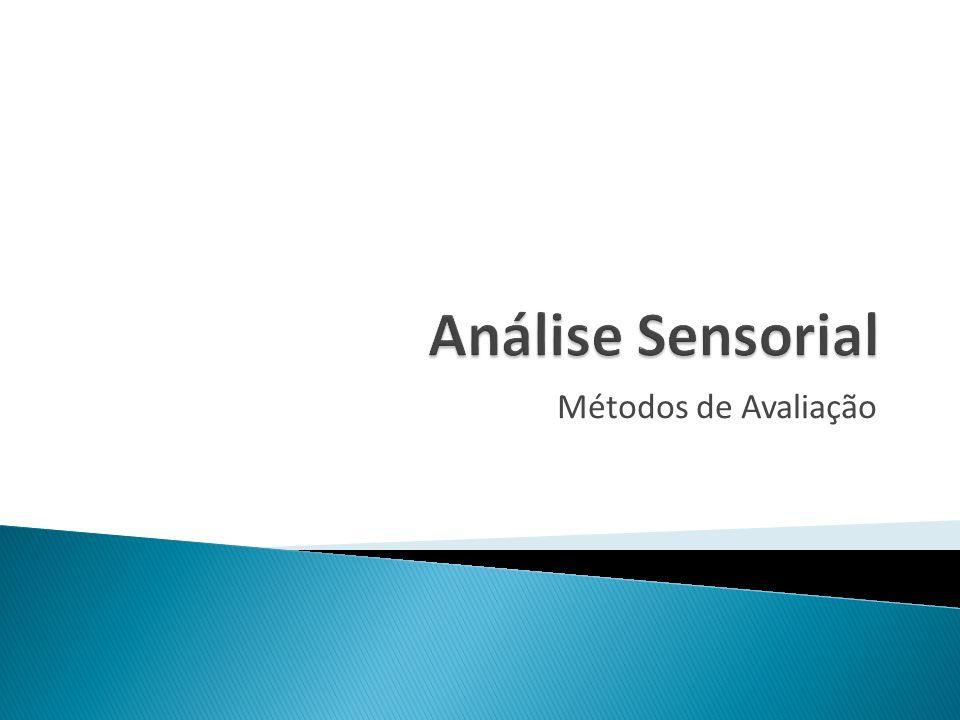 Análise Sensorial Métodos de Avaliação