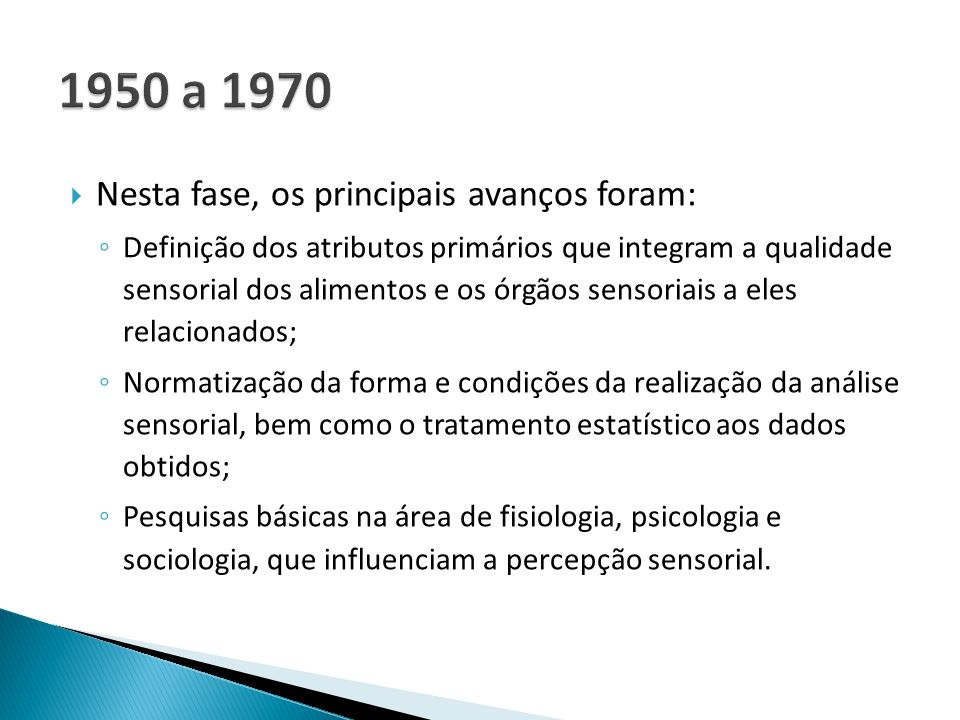 1950 a 1970 Nesta fase, os principais avanços foram: