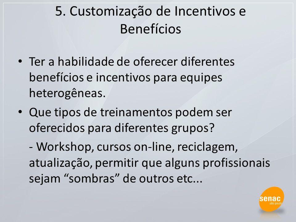 5. Customização de Incentivos e Benefícios