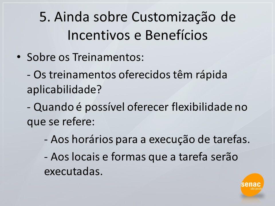5. Ainda sobre Customização de Incentivos e Benefícios