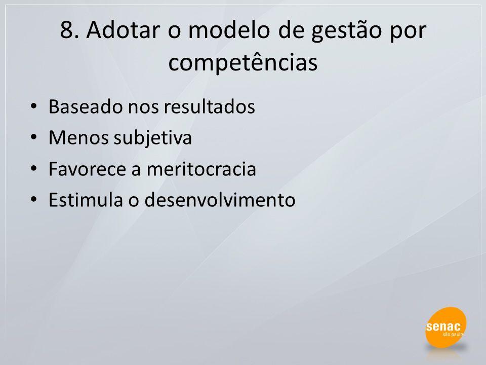 8. Adotar o modelo de gestão por competências