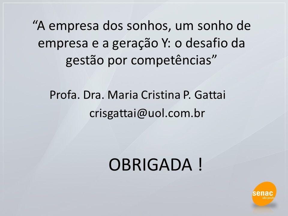 A empresa dos sonhos, um sonho de empresa e a geração Y: o desafio da gestão por competências