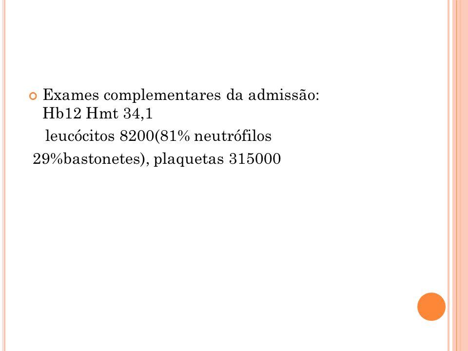 Exames complementares da admissão: Hb12 Hmt 34,1