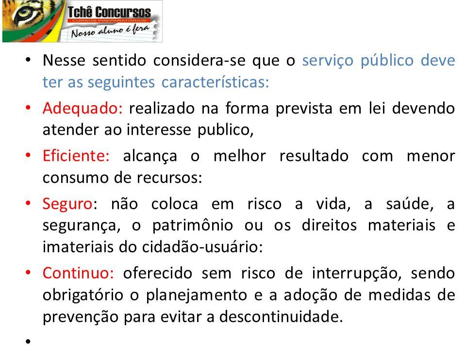 Nesse sentido considera-se que o serviço público deve ter as seguintes características: