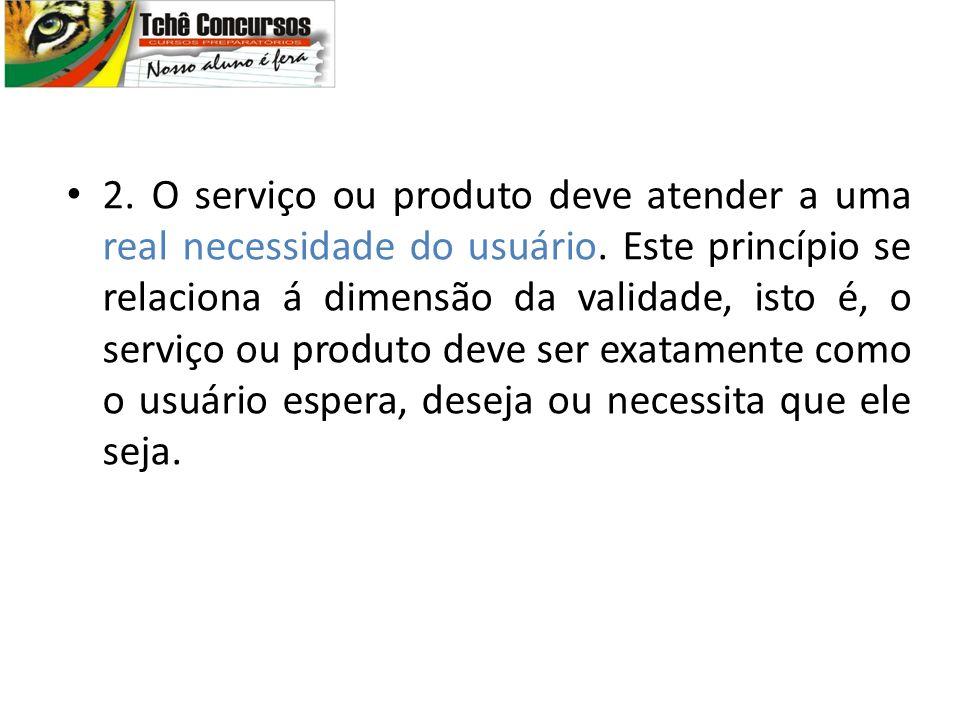 2. O serviço ou produto deve atender a uma real necessidade do usuário