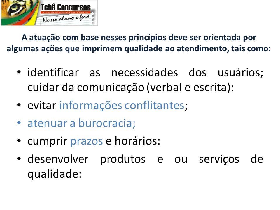 evitar informações conflitantes; atenuar a burocracia;