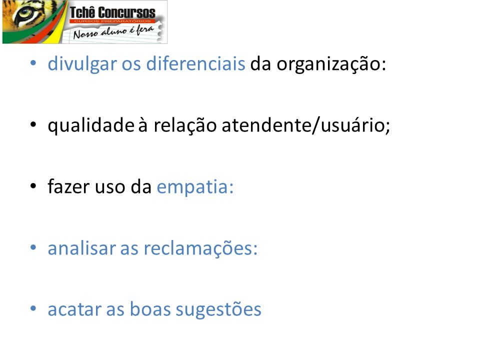 divulgar os diferenciais da organização: