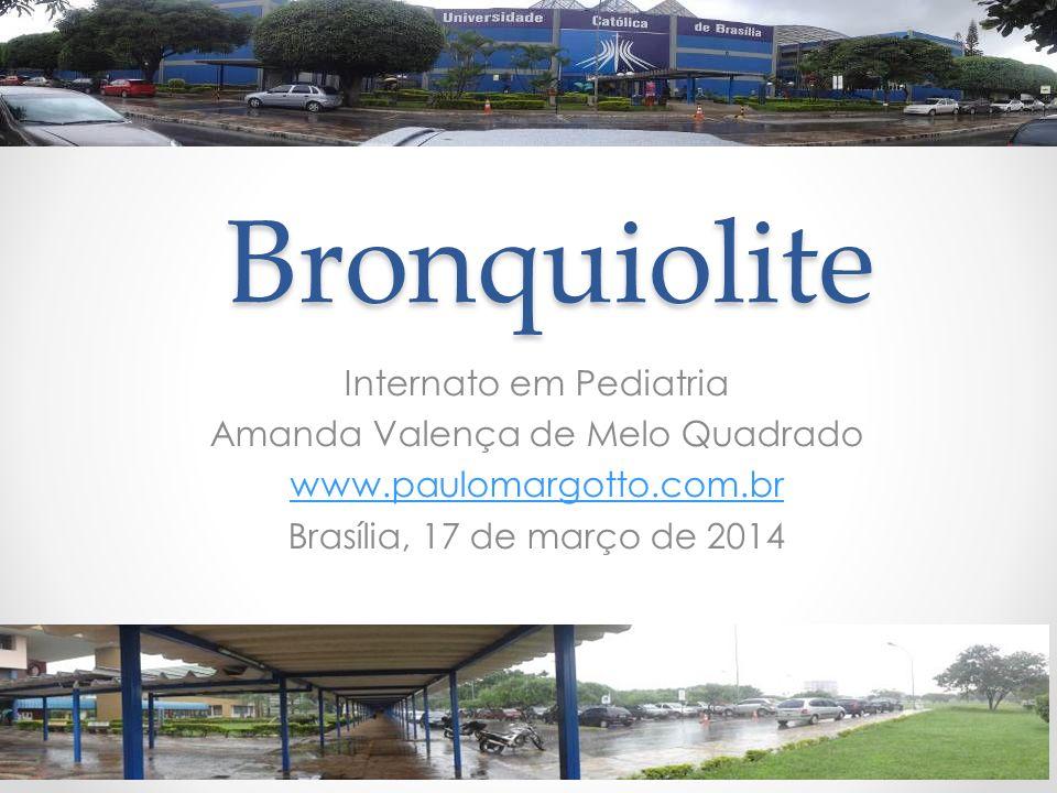 Bronquiolite Internato em Pediatria Amanda Valença de Melo Quadrado