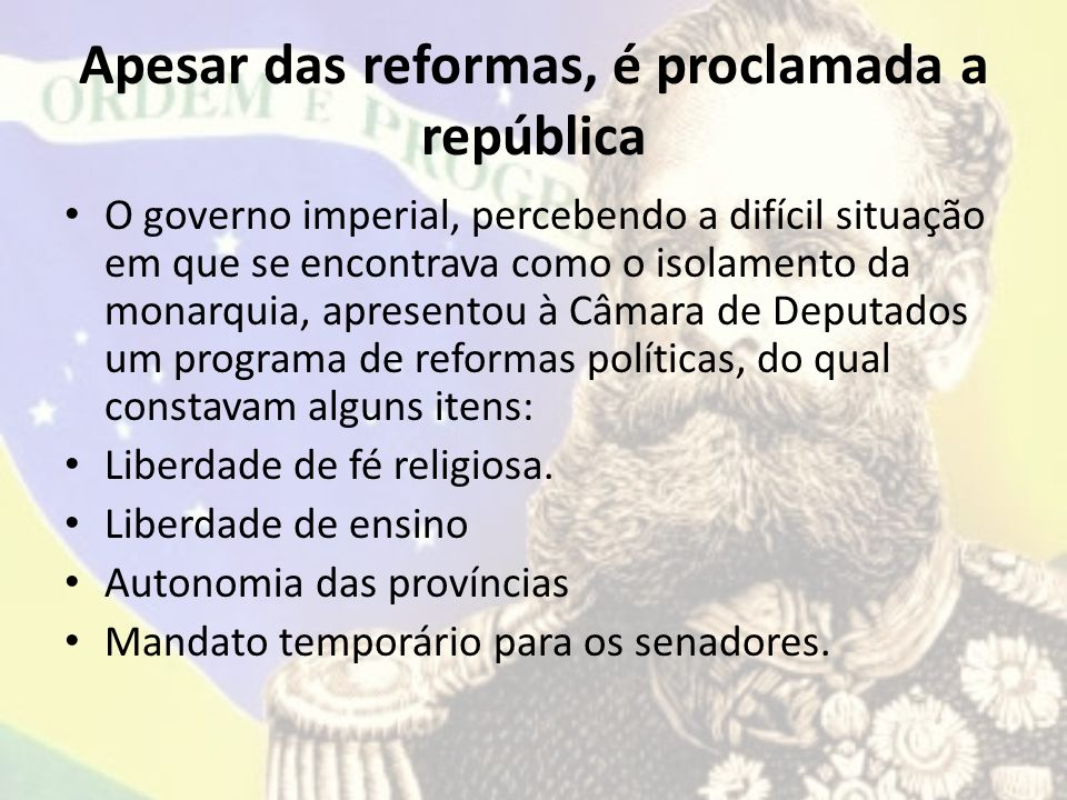 Apesar das reformas, é proclamada a república