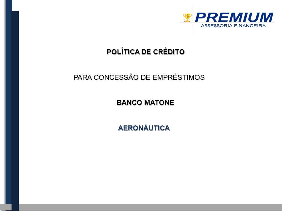 POLÍTICA DE CRÉDITO PARA CONCESSÃO DE EMPRÉSTIMOS BANCO MATONE AERONÁUTICA