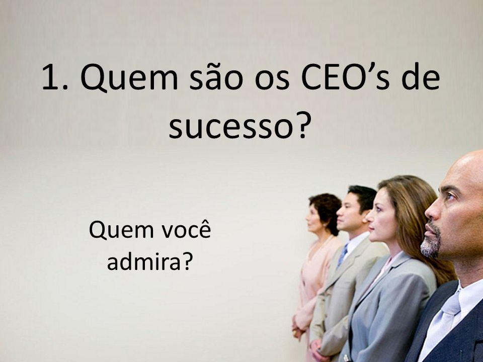 1. Quem são os CEO's de sucesso