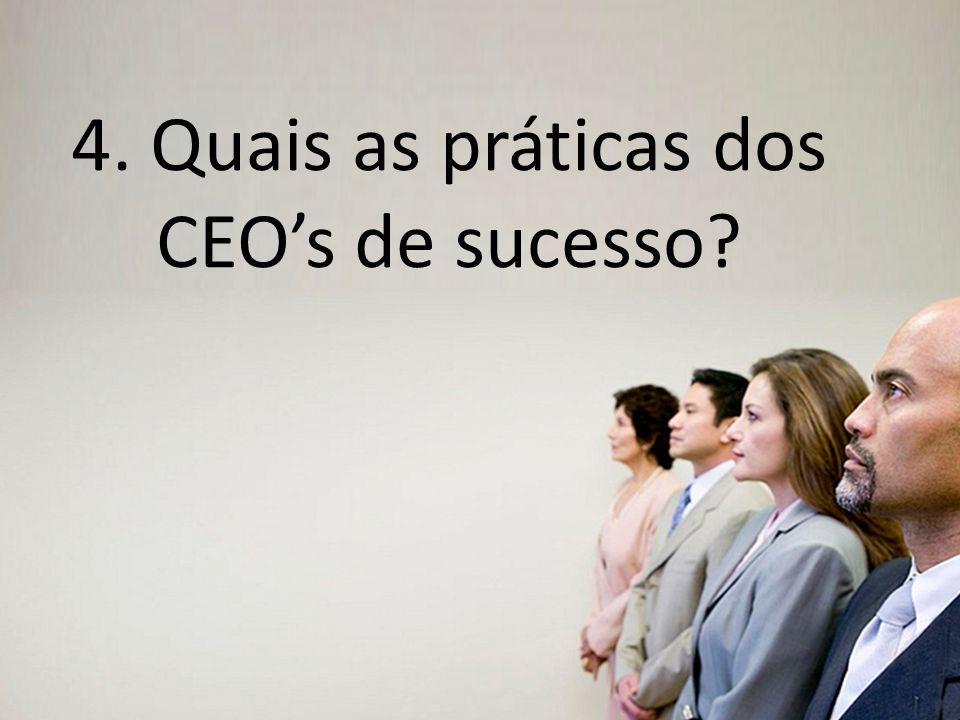 4. Quais as práticas dos CEO's de sucesso