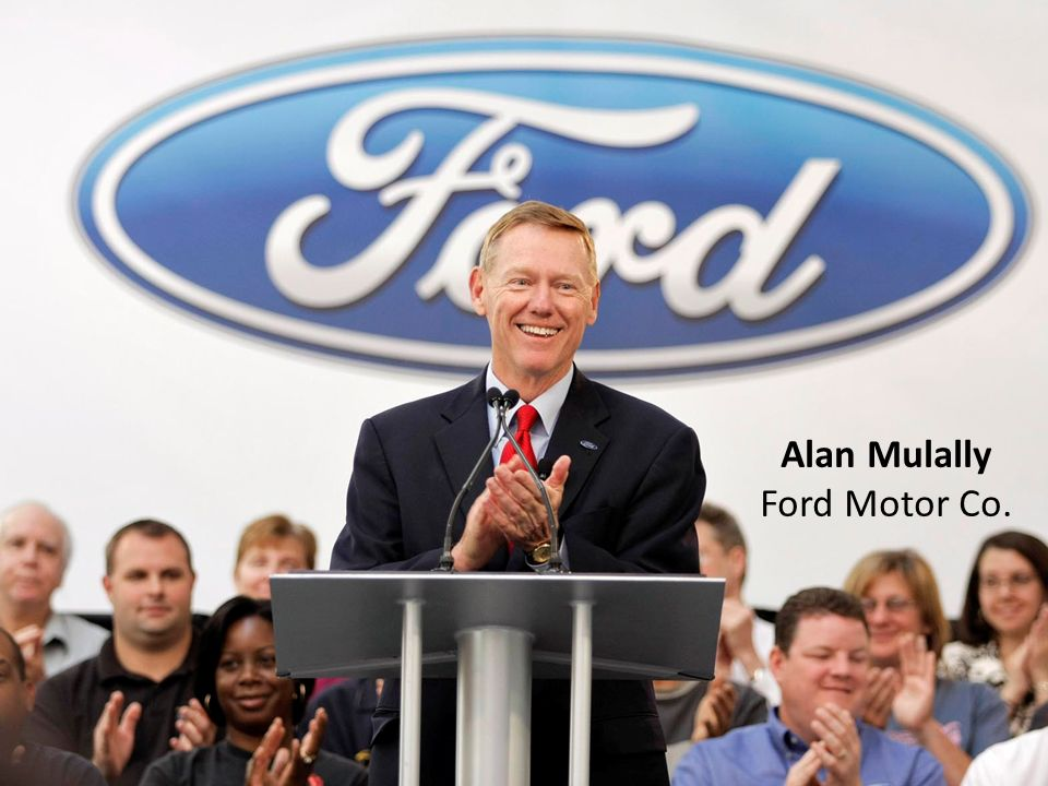 Alan Mulally Ford Motor Co.