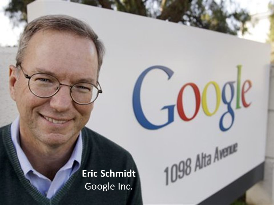 Eric Schmidt Google Inc.