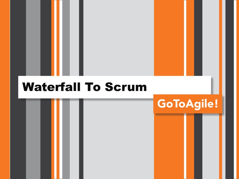 Waterfall To Scrum