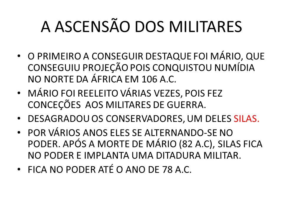 A ASCENSÃO DOS MILITARES