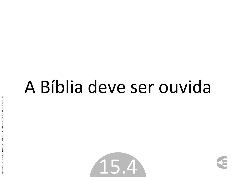 A Bíblia deve ser ouvida
