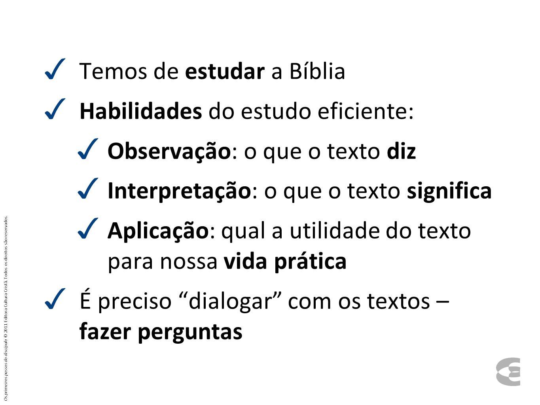 Temos de estudar a Bíblia Habilidades do estudo eficiente: